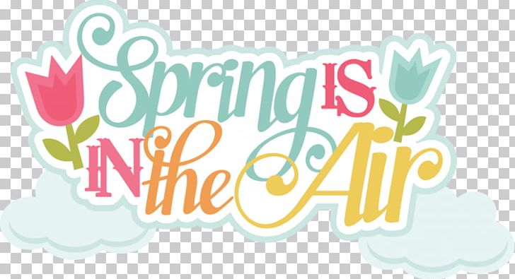 Spring Is In The Air PNG, Clipart, Brand, Computer Wallpaper, Graphic Design, Happiness, Happy Mothers Day Free PNG Download