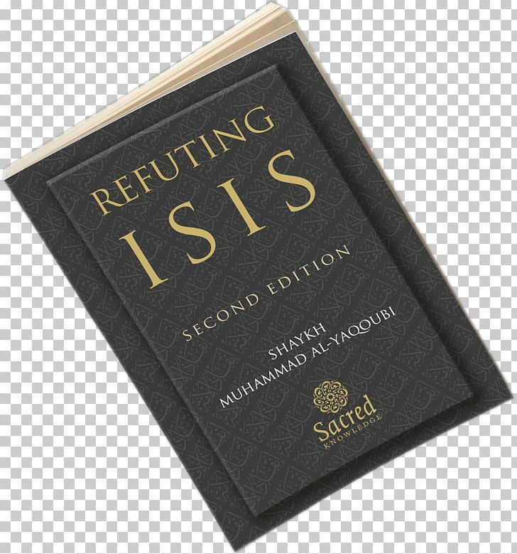 Refuting ISIS: A Rebuttal Of Its Religious And Ideological ...