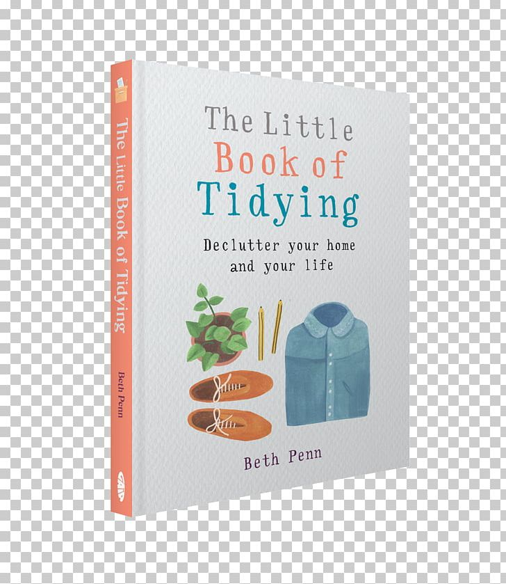 The Little Book Of Tidying: Declutter Your Home And Your