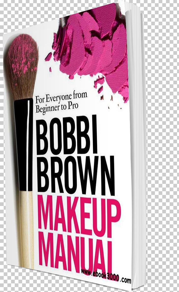 Bobbi Brown Makeup Manual For Everyone From Beginner To Pro Product