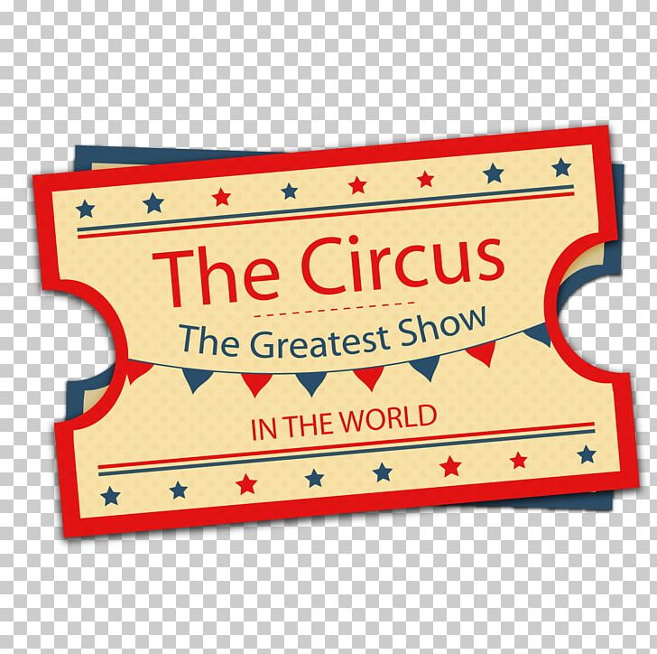 Ticket Circus PNG, Clipart, Adobe Illustrator, Area, Banner, Bran, Encapsulated Postscript Free PNG Download