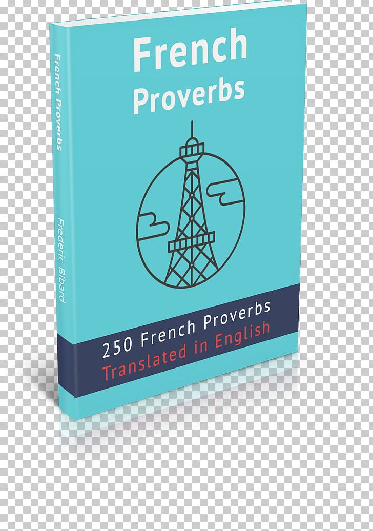 Proverb Saying Quotation Translation French PNG, Clipart, Brand