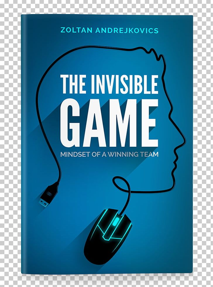 The Invisible Game: Mindset Of A Winning Team Dota 2 League Of Legends Counter-Strike: Global Offensive Video Game PNG, Clipart, Advertising, Amazoncom, Book, Brand, Counterstrike Global Offensive Free PNG Download