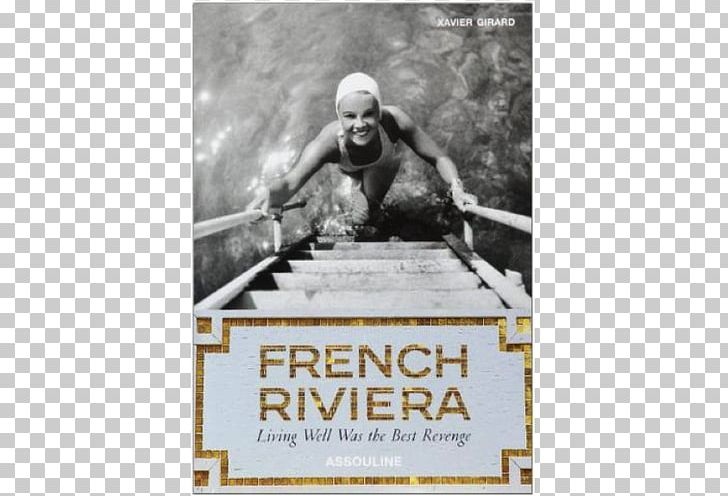 French Riviera: Living Well Was The Best Revenge American Style Book Mysteries Of The Ear PNG, Clipart, Advertising, Amazoncom, American Style, Bestseller, Book Free PNG Download