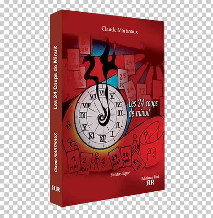 Les 24 Coups De Minuit Alarm Clocks Brand PNG, Clipart, Alarm Clock, Alarm Clocks, Brand, Clock, Dvd Free PNG Download