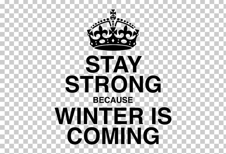 Stay Strong Winter Is Coming PNG, Clipart, Area, Black, Black And White, Brand, Child Free PNG Download