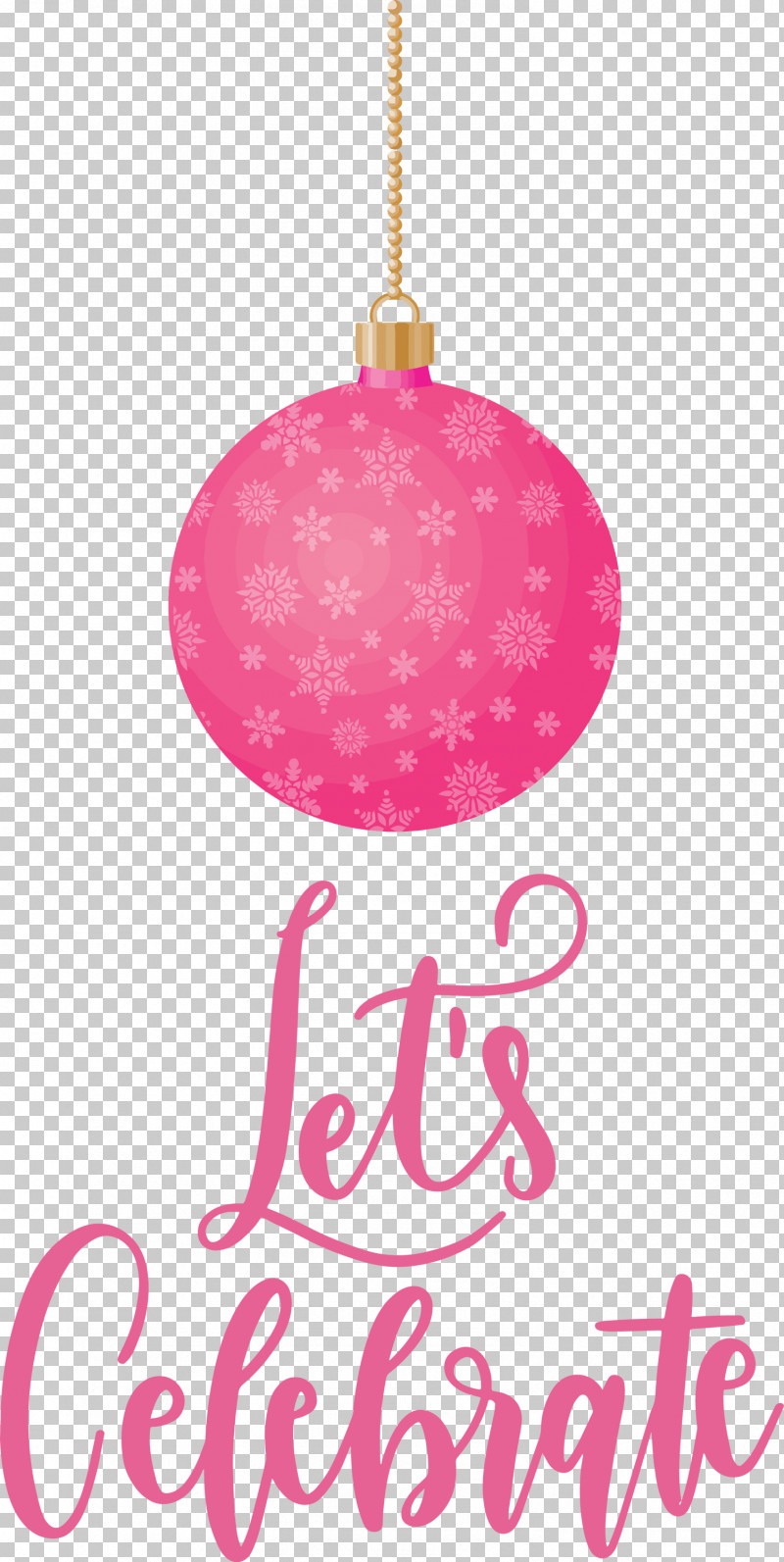 Lets Celebrate Celebrate PNG, Clipart, Celebrate, Christmas Day, Christmas Ornament, Christmas Ornament M, Holiday Free PNG Download