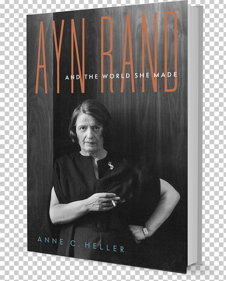 Ayn Rand And The World She Made Atlas Shrugged The