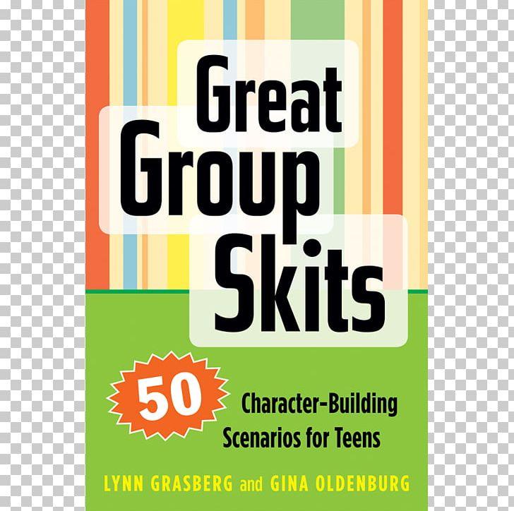 Great Group Skits: 50 Character-Building Scenarios For Teens Team