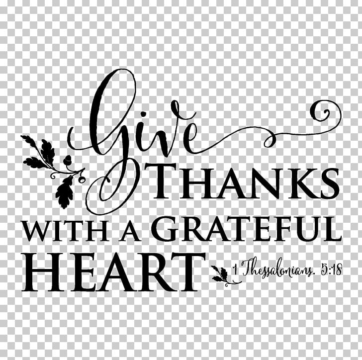 Give Thanks With A Grateful Heart Bible 1 Thessalonians 5 PNG, Clipart, 1 Thessalonians 5, Area, Bible, Bible Verses, Black Free PNG Download