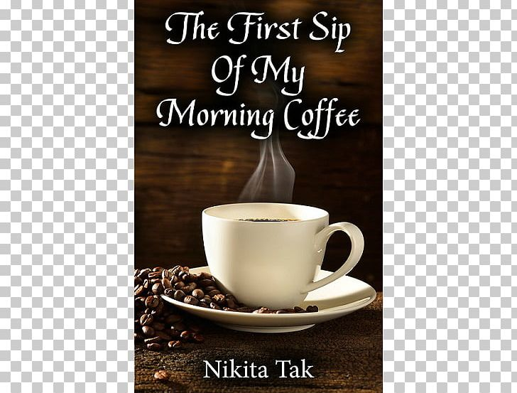 The First Sip Of My Morning Coffee Cafe Indian Filter Coffee Arabic Coffee PNG, Clipart, Arabica Coffee, Arabic Coffee, Brewed Coffee, Cafe, Caffeine Free PNG Download