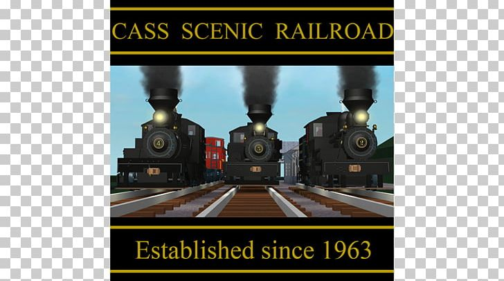 Roblox Railroad Cass Scenic Railroad State Park Roblox Poster United States Png Clipart Advertising Brand Cass Closed Games