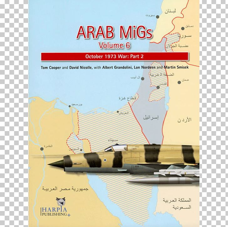 ARAB MIGS VOL 3: The June 1967 War Yom Kippur War Arab MiGs: October 1973 War: Part 2 Iraq PNG, Clipart,  Free PNG Download