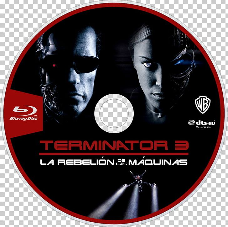 Terminator 3: Rise Of The Machines Skynet John Connor T-X PNG, Clipart, Action Film, Arnold Schwarzenegger, Brand, Compact Disc, Dvd Free PNG Download