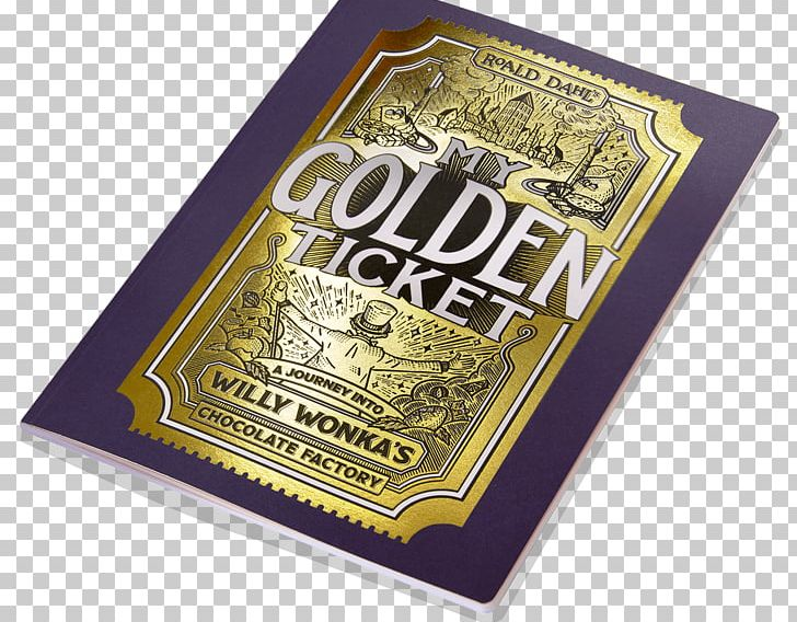 The Willy Wonka Candy Company Charlie And The Chocolate Factory Golden Ticket PNG, Clipart, Adventure Film, Book, Brand, Charlie And The Chocolate Factory, Chocolate Free PNG Download